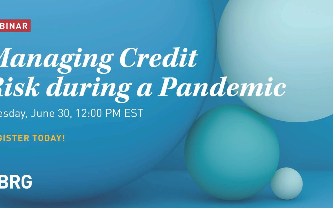 June 30 webinar: Managing Credit Risk during a Pandemic