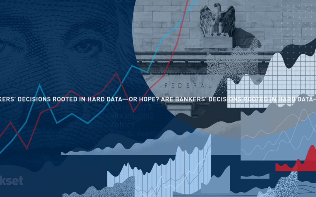 Are Bankers' Decisions Rooted in Hard Data—or Hope?